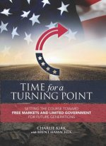Time for a Turning Point: Setting a Course Towards Free Markets and Limited Government for Future Generations