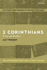 2 Corinthians: An Introduction and Study Guide: Crisis and Conflict