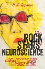 The Rock Stars of Neuroscience: How a Groupie in Crisis Emerged as the Heroine of Her Family's Victory Over Mental Illness