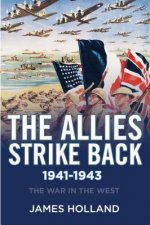 The Fall of the Axis, 1941-1943: The War in the West, Volume Two