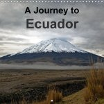 A Journey to Ecuador (Wall Calendar 2017 300 × 300 mm Square)