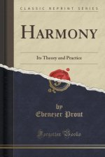 Harmony: Its Theory and Practice (Classic Reprint)