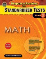 Prepare & Practice for Standardized Tests, Grade 7: Math