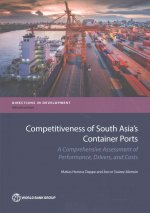Competitiveness of South Asia S Container Ports: A Comprehensive Assessment of Performance, Drivers, and Costs