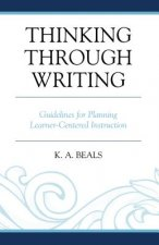 Thinking Through Writing: Guidelines for Planning Learner-Centered Instruction