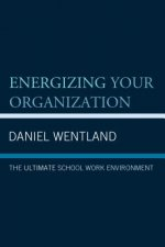 Energizing Your Organization: The Ultimate School Work Environment