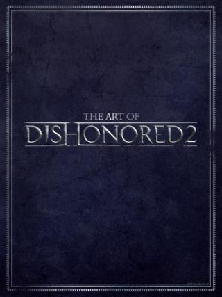 Art Of Dishonored 2