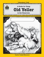 A Guide for Using Old Yeller in the Classroom