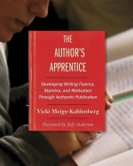 The Author's Apprentice: Developing Writing Fluency, Stamina, and Motivation Through Authentic Publication