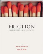Friction: How Passion Brands Are Built in the Age of Digital Distribution