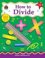 How to Divide: Grades 3-4
