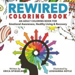 Rewired Adult Coloring Book: A Bold New Approach to Addiction and Recovery
