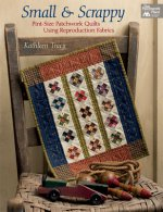 Small and Scrappy: Pint-Size Patchwork Quilts Using Reproduction Fabrics