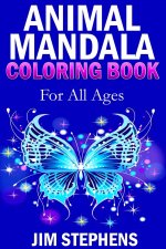 Animal Mandala Coloring Book: For All Ages