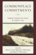 Commonplace Commitments: Thinking Through the Legacy of Joseph P. Fell