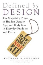Defined by Design: The Surprising Power of Gender, Age, and Body Bias in Everyday Products and Spaces