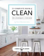 The Complete Book of Home Cleaning: 276 Green & Natural Tips, Tricks, and Strategies for a Clean & Happy Space