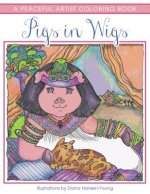 Pigs in Wigs: A Peaceful Artist Coloring Book