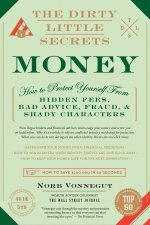 The Dirty Little Secrets of Money: How to Protect Yourself from Hidden Fees, Bad Advice, Fraud, and Shady Characters