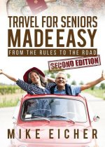 Travel for Seniors Made Easy, Second Edition