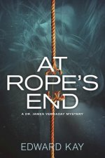 At Rope's End: A Dr. James Verraday Mystery