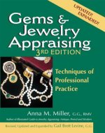 Gems & Jewelry Appraising 3/E: Techniques of Professional Practice