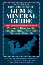 Northeast Treasure Hunter's Gem and Mineral Guide 6/E: Where and How to Dig, Pan and Mine Your Own Gems and Minerals