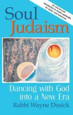 Soul Judaism: Dancing with God in a New Era
