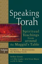 Speaking Torah Vol 2: Spiritual Teachings from Around the Maggid's Table