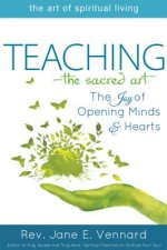 Teaching the Sacred Art: The Joy of Opening Minds and Hearts