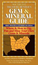 Southeast Treasure Hunter's Gem & Mineral Guide 6/E: Where & How to Dig, Pan and Mine Your Own Gems & Minerals