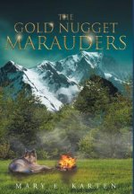 The Gold Nugget Marauders
