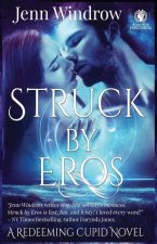 Struck by Eros: A Redeeming Cupid Novel