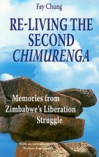 Re-Living the Second Chimurenga. Memories from Zimbabwe's Liberation Struggle