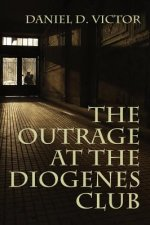 The Outrage at the Diogenes Club (Sherlock Holmes and the American Literati Book 4)