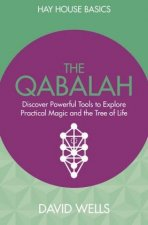 The Qabalah: Discover Powerful Tools to Explore Practical Magic and the Tree of Life