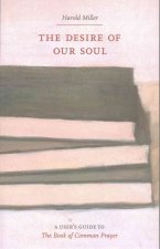 The Desire of Our Soul: A User's Guide to the Book of Common Prayer