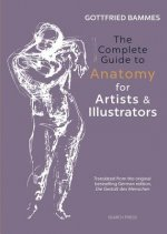 The Complete Guide to Anatomy for Artists: Drawing the Human Form