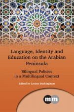Language, Identity and Education on the Arabian Peninsula: Bilingual Policies in a Multilingual Context