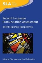 Second Language Pronunciation Assessment: Interdisciplinary Perspectives
