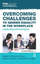 Overcoming Challenges to Gender Equality in the Workplace: Leadership and Innovation