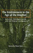 The Environment in the Age of the Internet: Activists, Communication, and the Digital Landscape