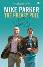 The Greasy Poll: Diary of a Controversial Election