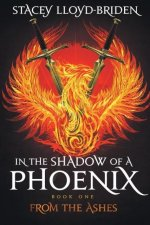 In the Shadow of a Phoenix: From the Ashes