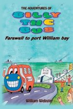 The Adventures of Billy the Bus: Farewell to Port William Bay
