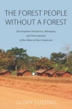 'The Forest People Without a Forest': Development Paradoxes, Belonging and Participation of the Baka in East Cameroon