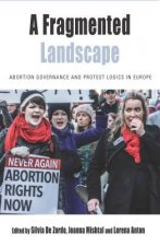 A Fragmented Landscape: Abortion Governance and Protest Logics in Europe