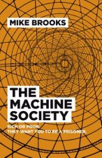 The Machine Society: Rich or Poor. They Want You to Be a Prisoner