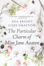 The Particular Charm of Miss Jane Austen