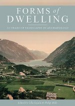 Forms of Dwelling: 20 Years of Taskscapes in Archaeology
